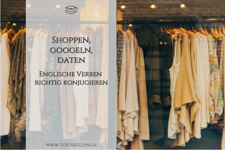 Englische Verben im Deutschen konjugieren: Motiv Schaufenster mit Kleiderstange