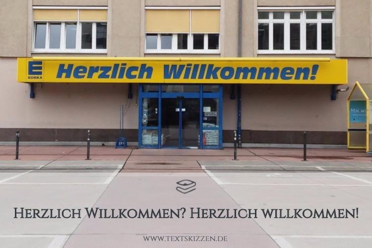 Herzlich willkommen: Motiv Edeka-Markt, Bauhofstraße Leipzig (Eingang)