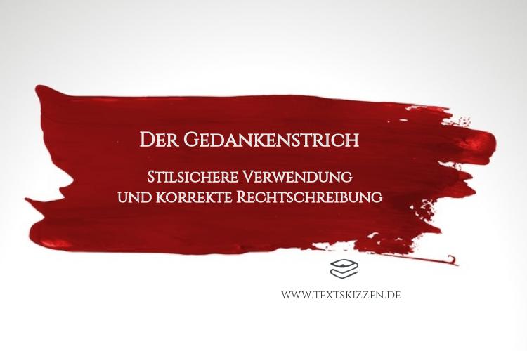 Der Gedankenstrich. Stilsichere Verwendung und korrekte Rechtschreibung: Blogtitel über roten Pinselstrichen auf weißem Grund