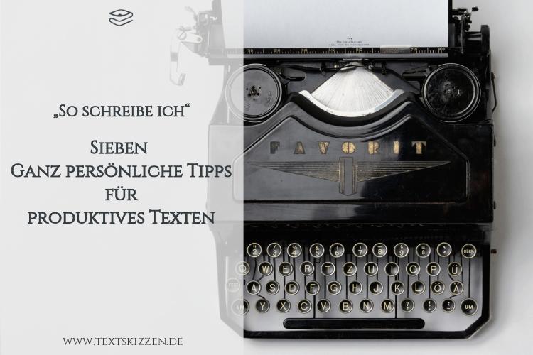 Sieben ganz persönliche Tipps für produktives Texten: Motiv Schreibmaschine mit eingespanntem Papierbogen