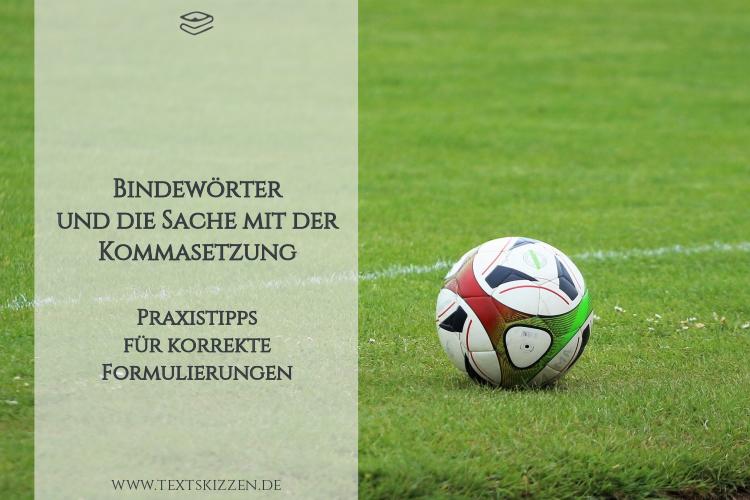 Korrekte Kommasetzung bei Bindewörtern: Fußball auf Rasen und Beitragstitel