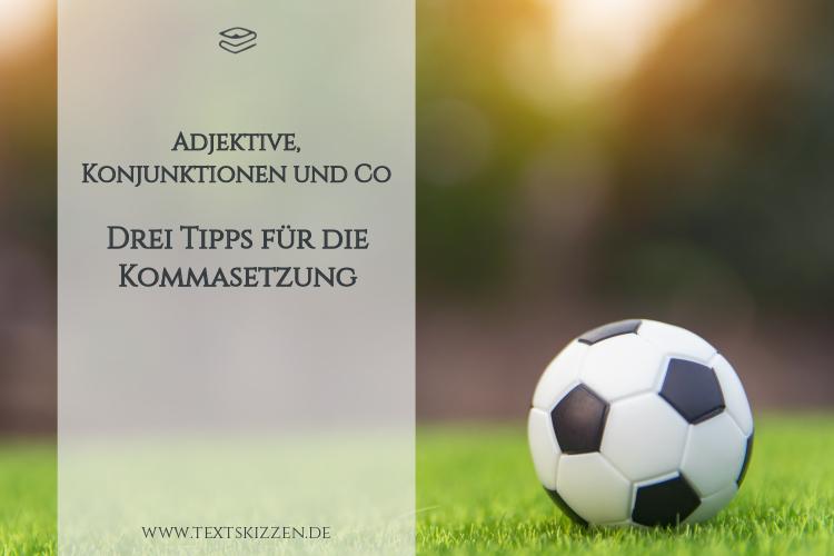 Fußball auf Rasen und Beitragstitel: korrekte Kommasetzung bei Adjektiven und Konjunktionen