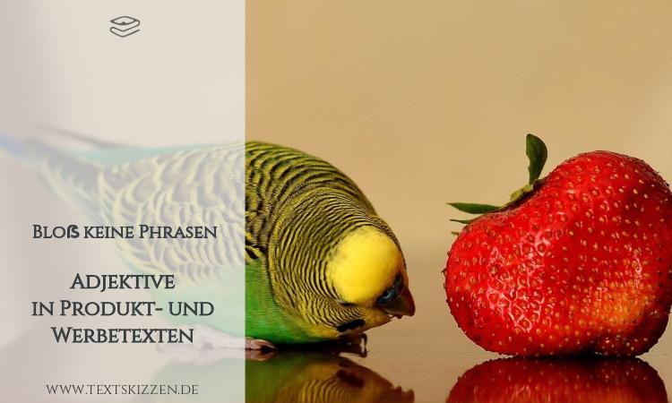 Adjektive in Werbetexten: Beitragstitel vor Motiv eines Kanarienvogels neben einer Erdbeere