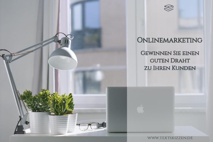Mit Onlinemarketing die eigenen Kunden erreichen