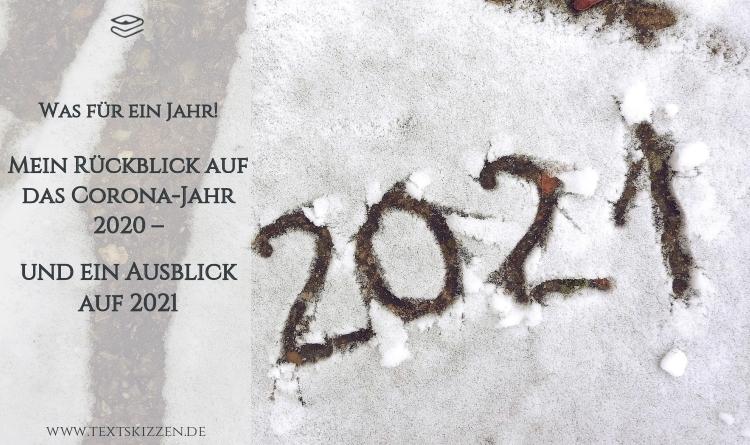 Mein Rückblick auf 2020 und ein Ausblick auf 2021: Schneelandschaft mit der Jahreszahl 2021